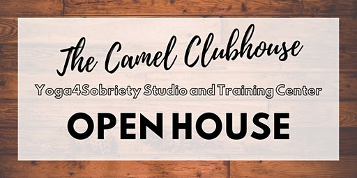 Yoga4Sobriety - The Camel Clubhouse  OPEN HOUSE