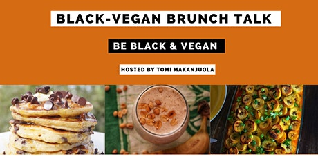 Black-Vegan Brunch Talk : Be Black & Vegan tickets