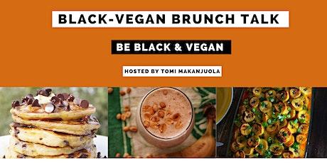 Black-Vegan Brunch Talk : Be Black & Vegan tickets