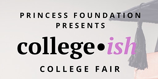 Princess Foundation Presents: College~ish
