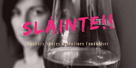 SLÁINTE!! Valentine's Fundraiser tickets
