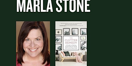 The Clutter Remedy Expert and Lifestyle Organize Marla Stone