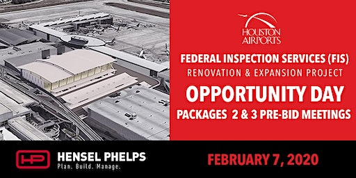 Hensel Phelps Opportunity Day & Pre-Bid Mtgs for HAS-FIS Packages 2 & 3