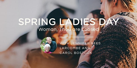 SPRING LADIES DAY 'Woman, Thou are Loosed' tickets