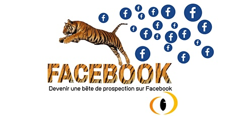M2 - Formation Utiliser Facebook pour être visible & prospecter tickets