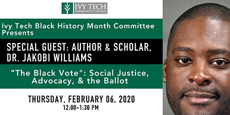 Ivy Tech Presents Dr. Jakobi Williams: African-Americans & the Vote tickets