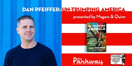 Dan Pfeiffer: Un-Trumping America tickets