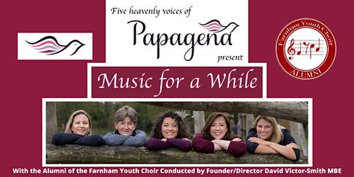 Music for a While - An evening of music with Papagena and FYC Alumni