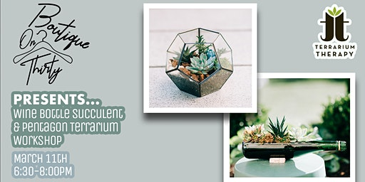 Wine Bottle Succulent and Pentagon Terrarium Workshop