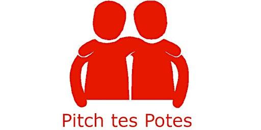 Soirée Pitch tes Potes #3 à Nantes ! (Rencontres)