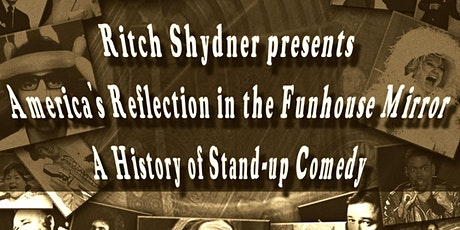 The History of Standup Comedy with Ritch Shydner - Special Event tickets