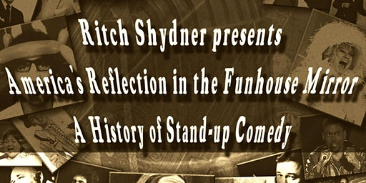 The History of Standup Comedy with Ritch Shydner - Special Event