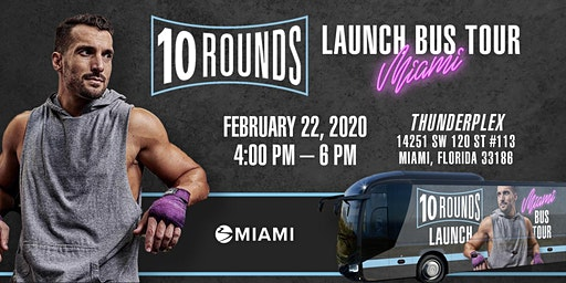 10  ROUNDS LAUNCH BUS TOUR: Miami