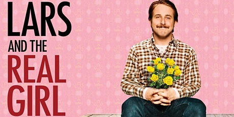 Works Social Presents: Pop-up Cinema - Modern Love Special: Lars and the Real Girl tickets