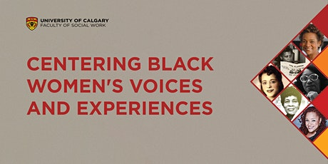 Centering of Black Women's Voices and Experiences tickets