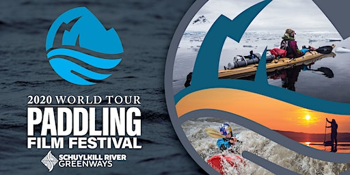 International Paddling Film Festival (Hosted by Schuylkill River Greenways)