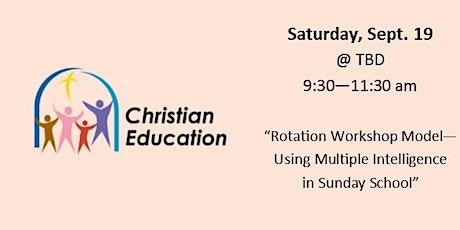 """Christian Ed  Workshop - """"Rotation Workshop Model..."""" tickets"""