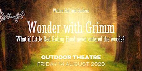 Wonder with Grimm - Outdoor Theatre tickets