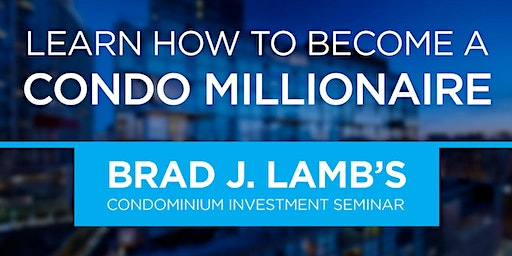 Brad J. Lamb's Condominium Investment Seminar 2020