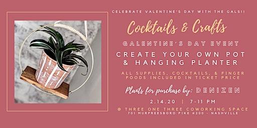 Galentine's Day - Cocktails & Crafts (Hanging Planter Workshop)