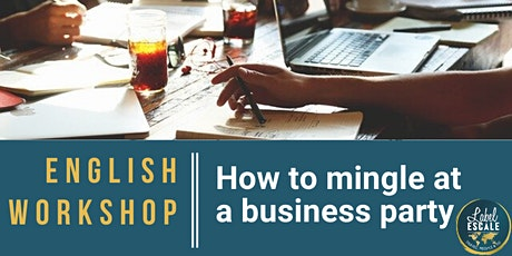 ENGLISH WORKSHOP : How to mingle at a business party ? billets