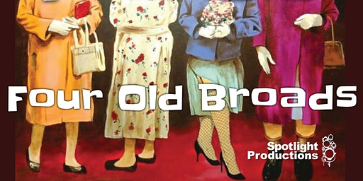 Four Old Broads presented by Spotlight Productions