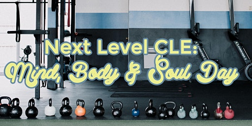 Mind, Body & Soul Day with Next Level CLE!