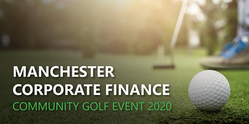 Manchester Corporate Finance Community Golf Event 2020  - 14 -15 May