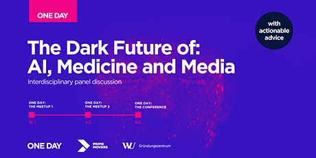 The Dark Future of AI, Medicine and Media (ONE DAY: The Meetup) Tickets