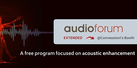 AudioForum Extended @Connessioni's Booth tickets