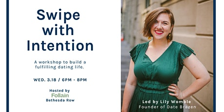 Swipe with Intention: Learn to be the boss of your dating life tickets