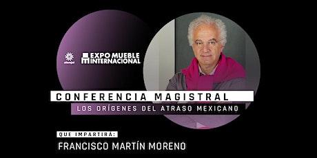 Conferencia Magistral - Los Orígenes del atraso Mexicano boletos