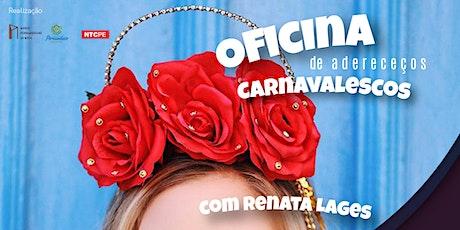 Oficina de Adereços Carnavalescos com Renata Lages ingressos