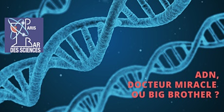 ADN, docteur miracle ou big brother ? tickets