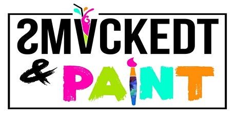 SMACKEDT & Paint tickets