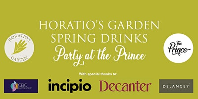 Horatio's Garden Spring Drinks: Party at The Prince