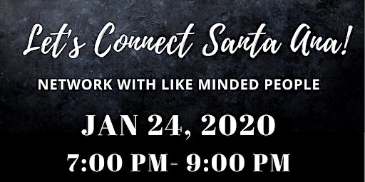 Let's Connect Businesses and Entrepreneurs in Santa Ana