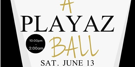 A Playaz Ball tickets