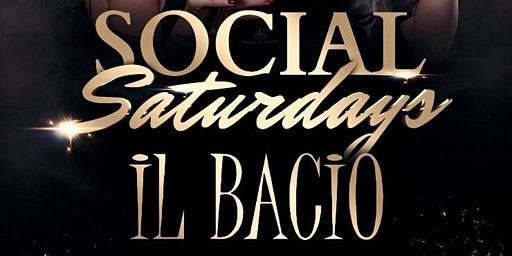 Social Saturdays at Il Bacio