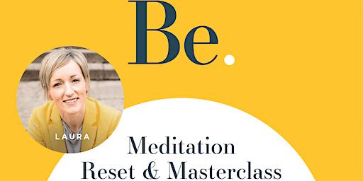 Meditation Reset and Masterclass