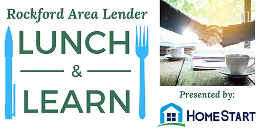 Rockford Area Lender Lunch and Learn: HomeStart Updates
