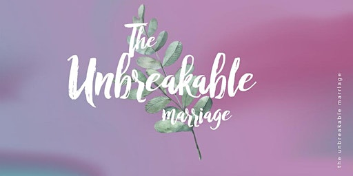 The Unbreakable Marriage