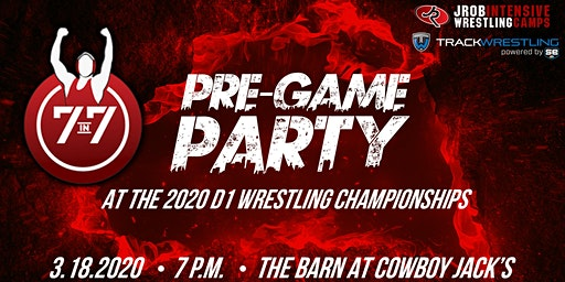 7 IN 7 PRE-GAME PARTY AT THE D1 WRESTLING CHAMPIONSHIPS