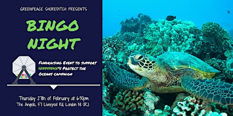 Greenpeace Shoreditch's Bingo Night: Protect our Oceans tickets