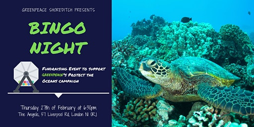 Greenpeace Shoreditch's Bingo Night: Protect our Oceans
