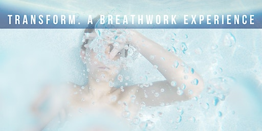 TRANSFORM. A BREATH-WORK EXPERIENCE with SOUND HEALING