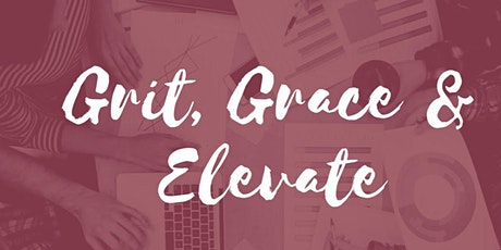 GRIT GRACE and ELEVATE tickets