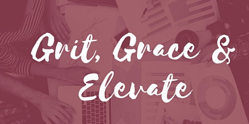GRIT GRACE and ELEVATE