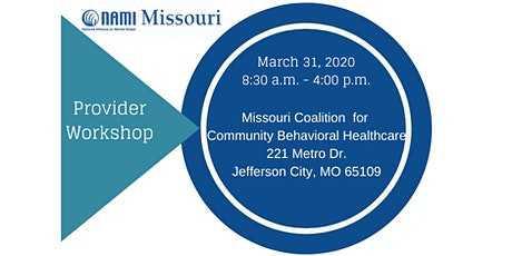 NAMI Missouri Provider Workshop - FREE CEUs tickets