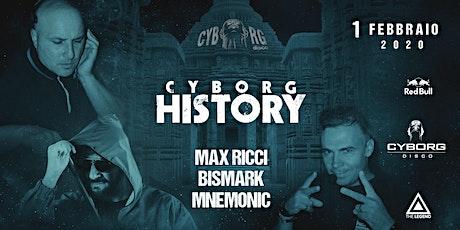 Cyborg History - Max Ricci + Bismark + Mnemonic biglietti